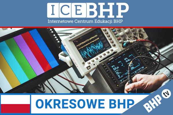 Szkolenie okresowe BHP dla  Pracowników inżynieryjno - technicznych
